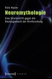 Felix Hasler Neuromythologie