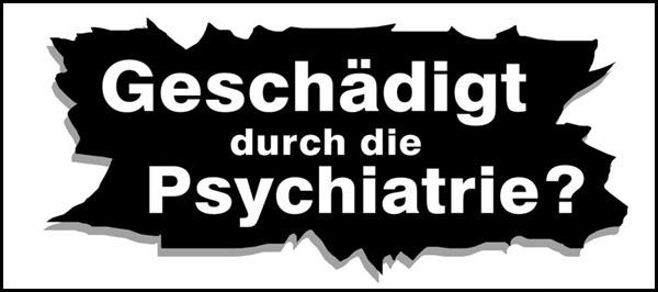 Gechädigt durch die Psychiatrie?